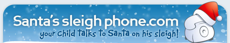 Santa's Sleigh Phone.com - your child talks to Santa on his sleigh!